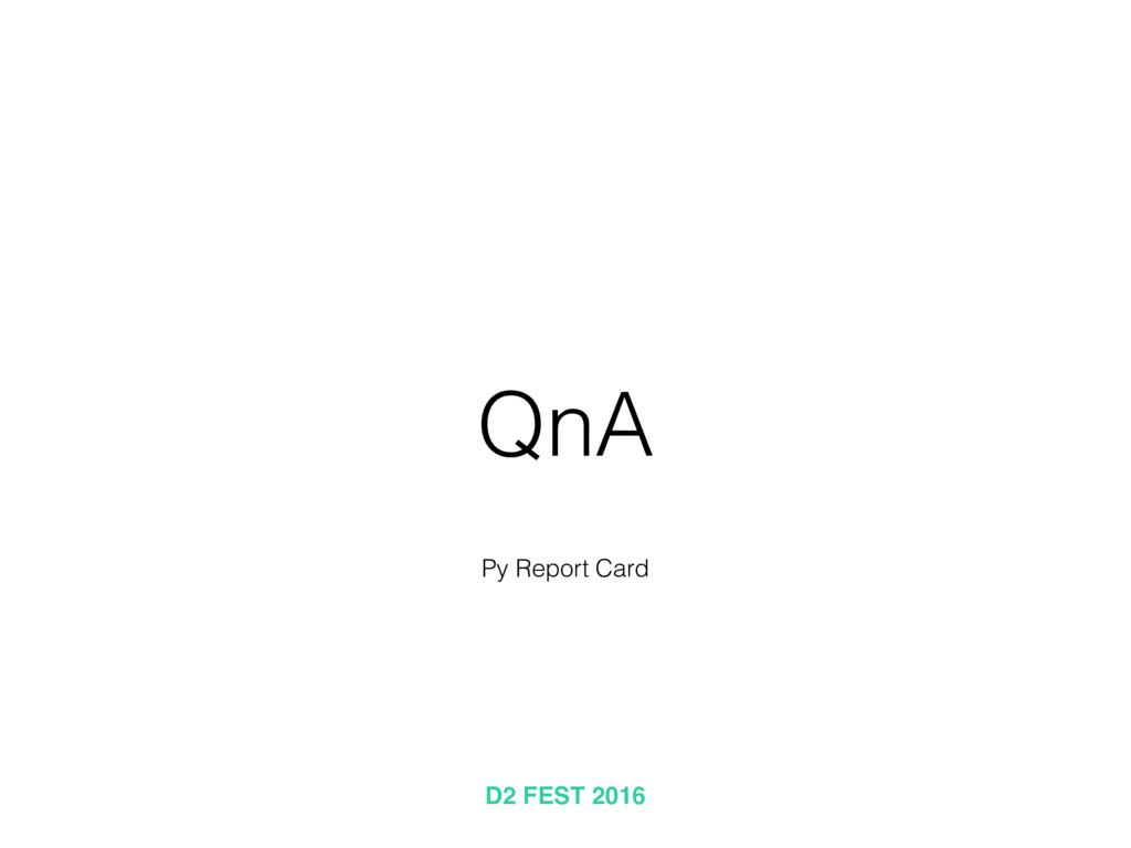 QnA D2 FEST 2016 Py Report Card