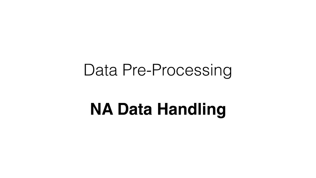 Data Pre-Processing NA Data Handling
