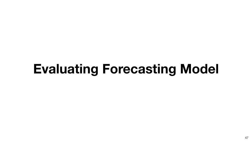 47 Evaluating Forecasting Model