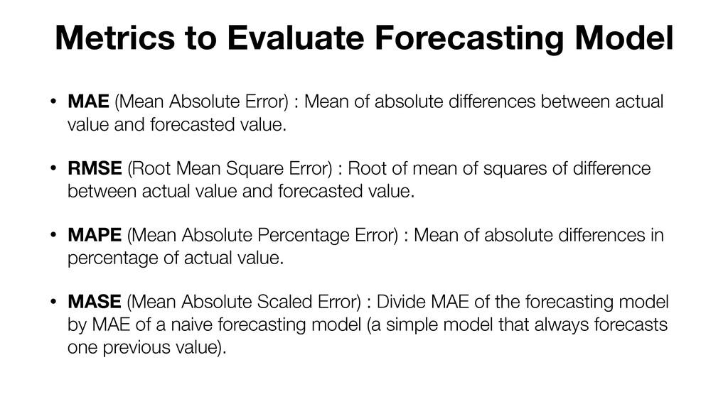 • MAE (Mean Absolute Error) : Mean of absolute ...