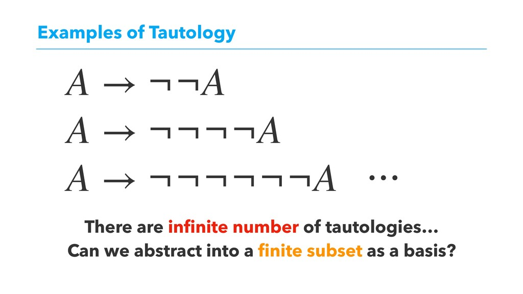 Examples of Tautology There are infinite number ...