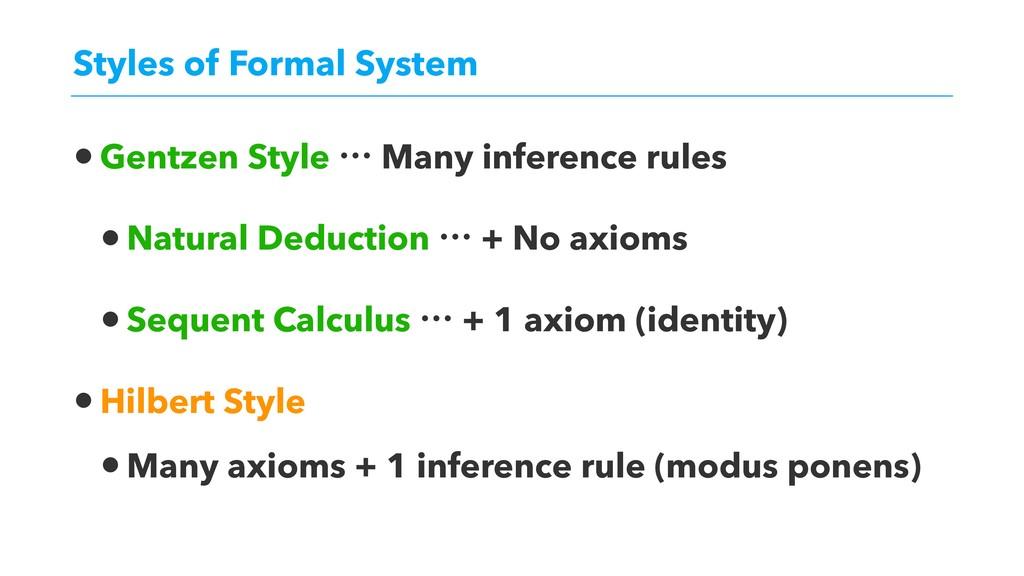 Styles of Formal System •Gentzen Style l Many i...