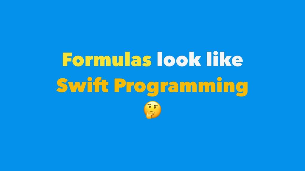 Formulas look like Swift Programming