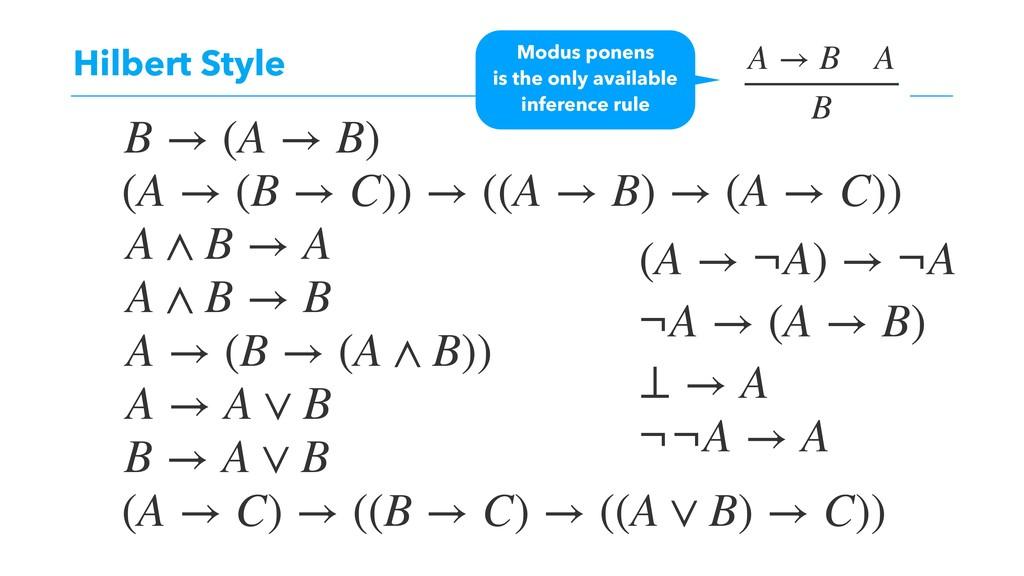 Hilbert Style B → (A → B) (A → (B → C)) → ((A →...