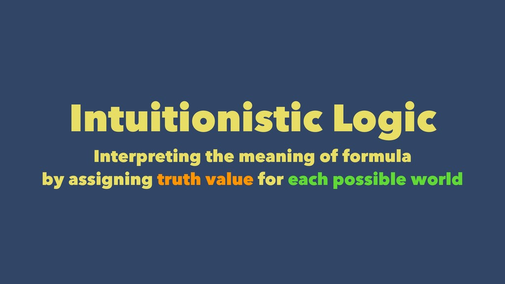 Intuitionistic Logic