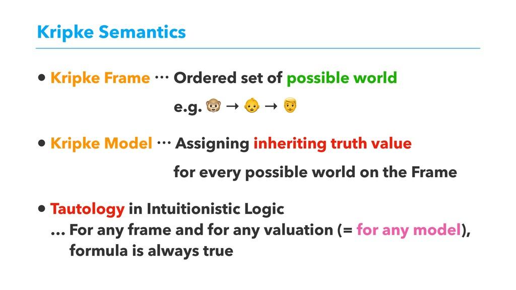 Kripke Semantics • Kripke Frame l Ordered set o...