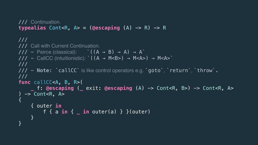/// Continuation. typealias Cont<R, A> = (@esca...