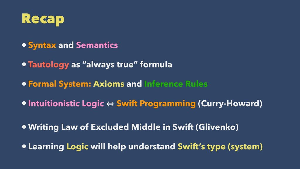 "Recap •Syntax and Semantics •Tautology as ""alwa..."