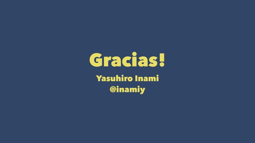 Gracias! Yasuhiro Inami @inamiy