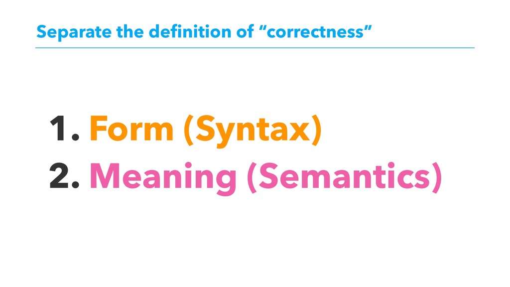 "Separate the definition of ""correctness"" 1. Form..."
