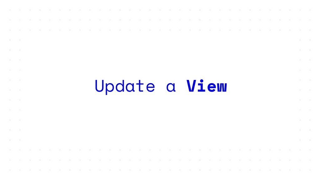 Update a View