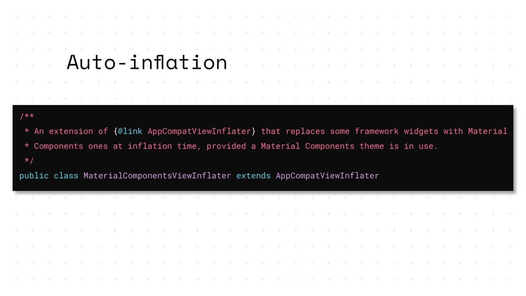 Auto-inflation /** * An extension of {@link AppC...