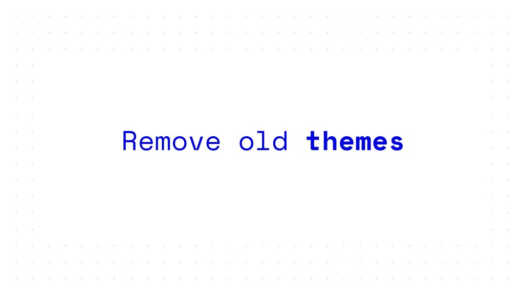 Remove old themes