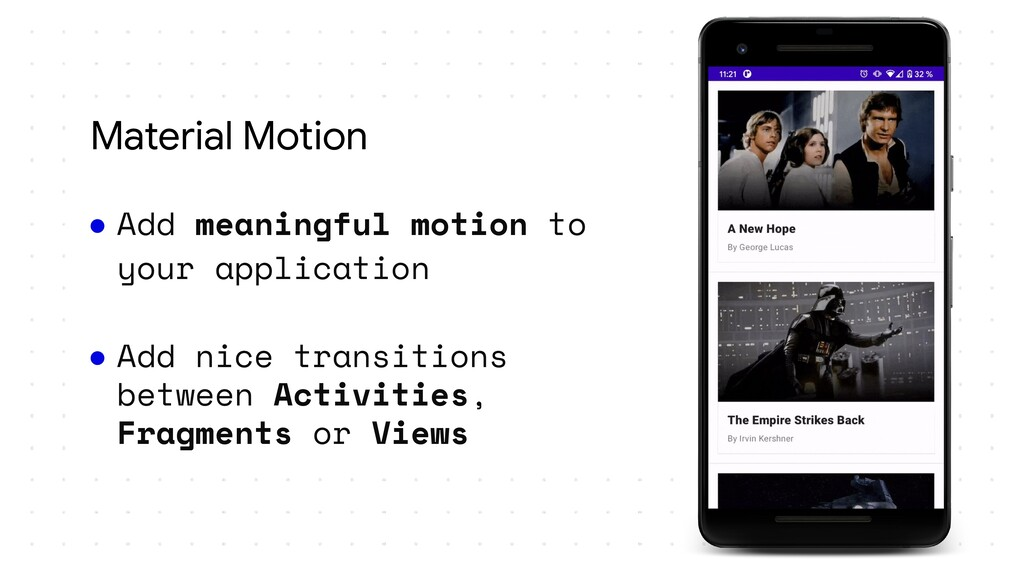 Material Motion ● Add meaningful motion to your...