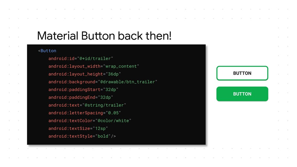 Material Button back then! BUTTON BUTTON <Butto...