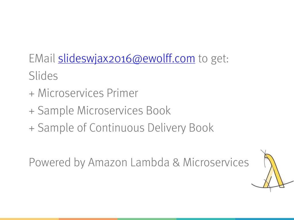 EMail slideswjax2016@ewolff.com to get: Slides ...