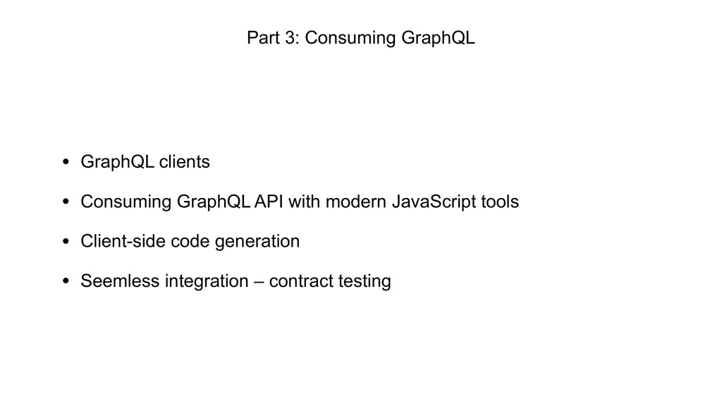 • GraphQL clients • Consuming GraphQL API with ...