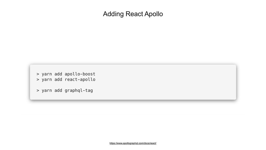 Adding React Apollo https://www.apollographql.c...