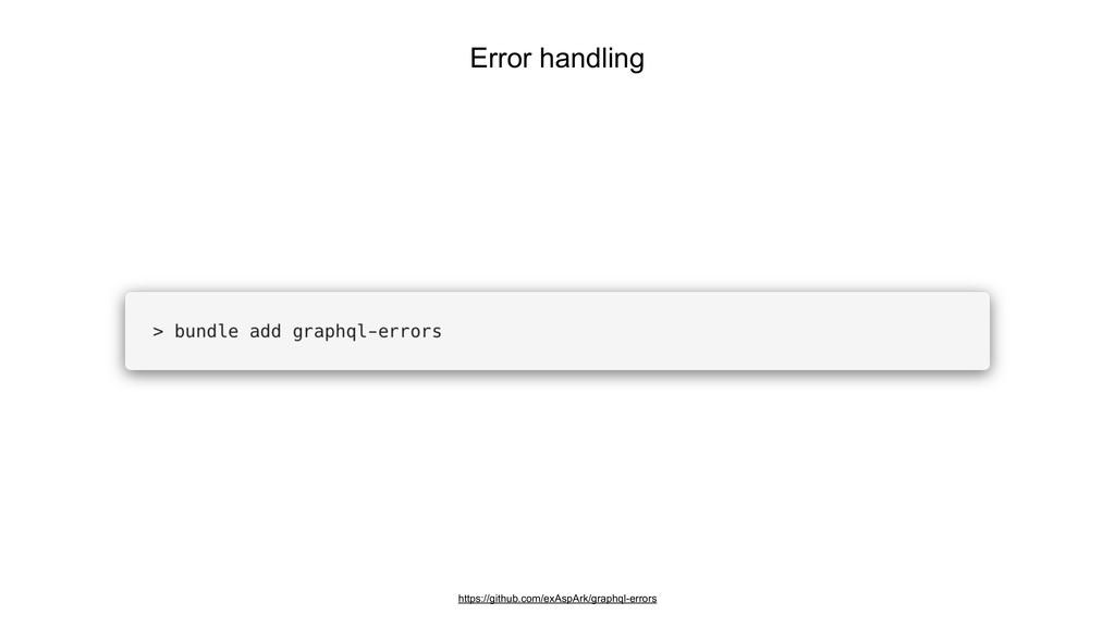 Error handling https://github.com/exAspArk/grap...