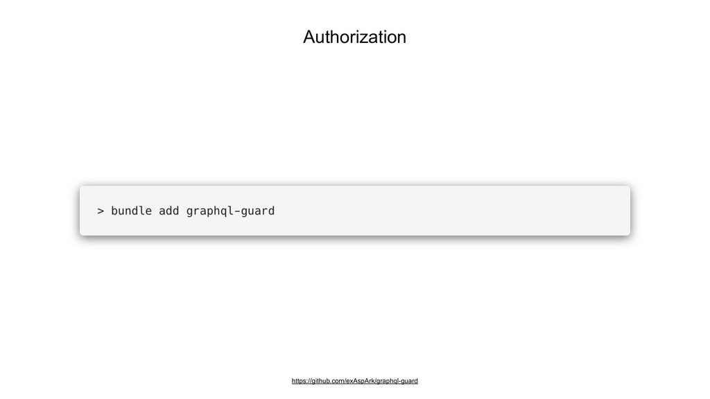 Authorization https://github.com/exAspArk/graph...