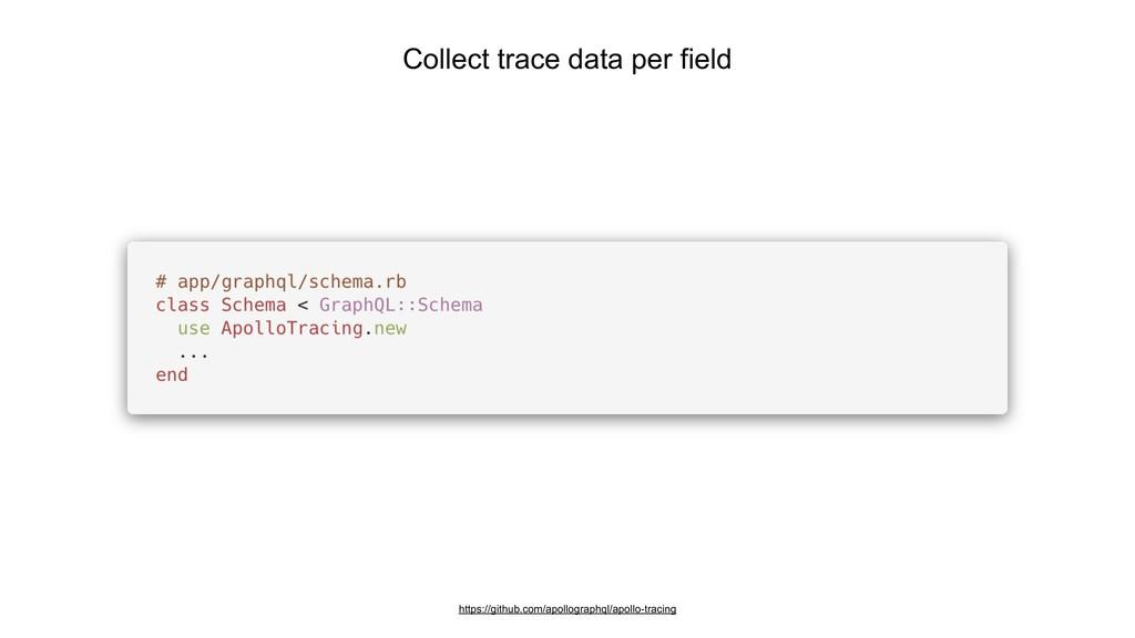 Collect trace data per field https://github.com...