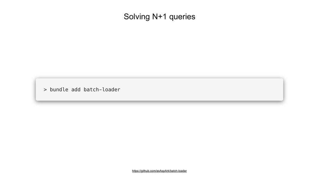 Solving N+1 queries https://github.com/exAspArk...