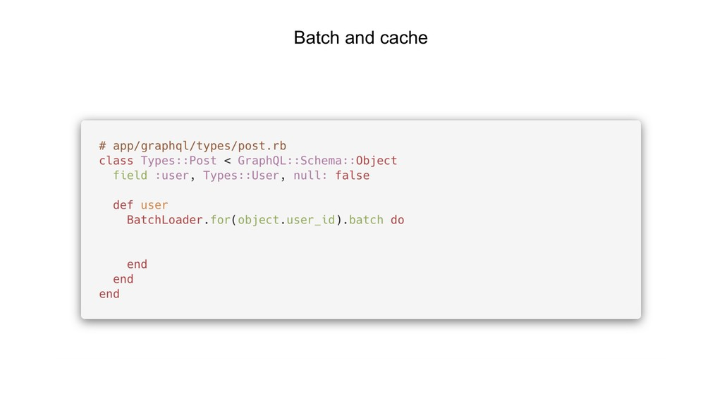 Batch and cache