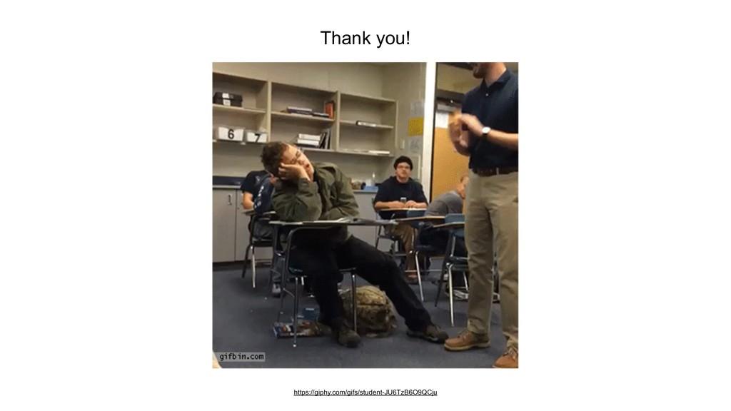 Thank you! https://giphy.com/gifs/student-JU6Tz...