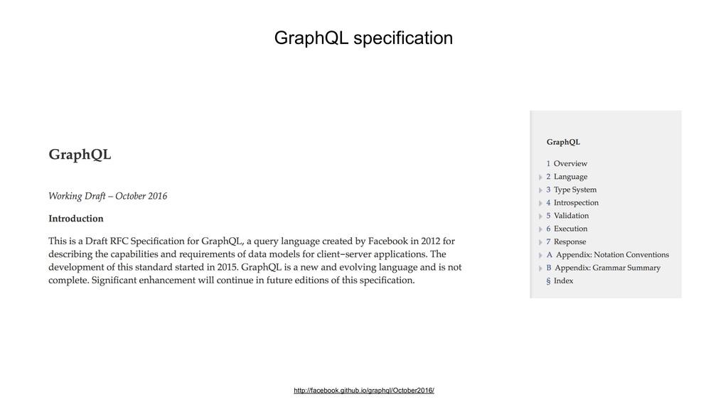 GraphQL specification http://facebook.github.io...
