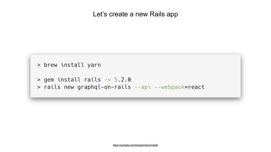 Let's create a new Rails app https://yarnpkg.co...