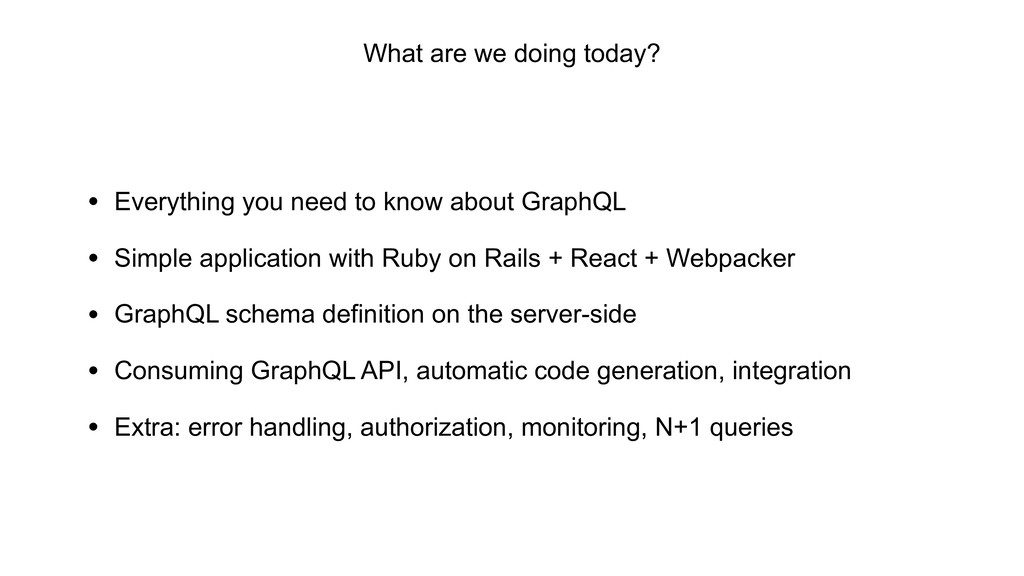 • Everything you need to know about GraphQL • S...