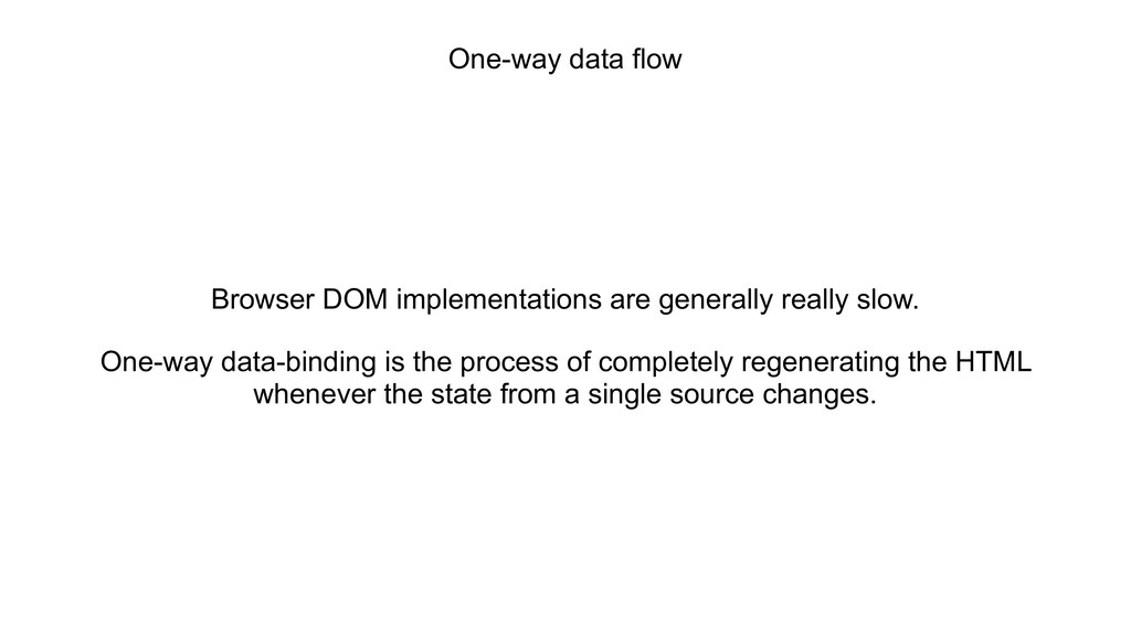 One-way data flow Browser DOM implementations a...