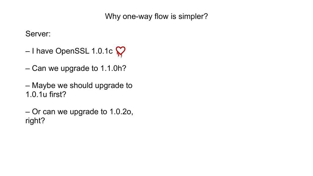 Why one-way flow is simpler? Server: – I have O...