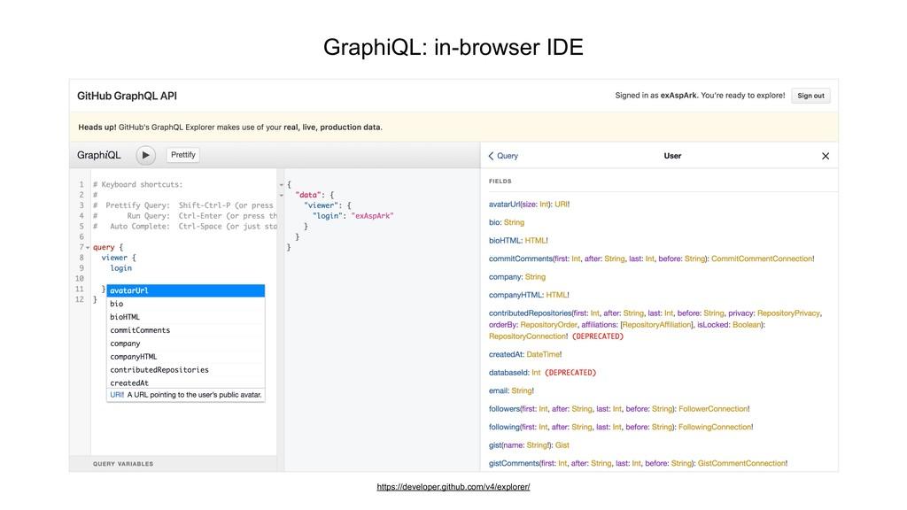 GraphiQL: in-browser IDE https://developer.gith...