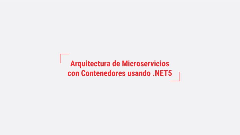 Arquitectura de Microservicios con Contenedores...