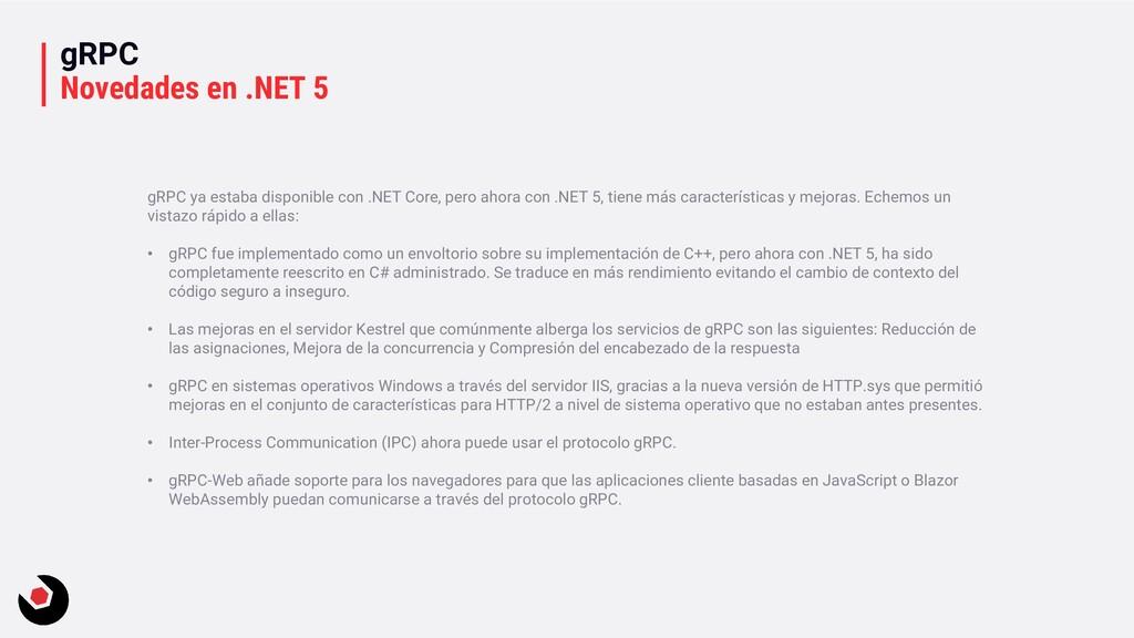 gRPC Novedades en .NET 5 gRPC ya estaba disponi...