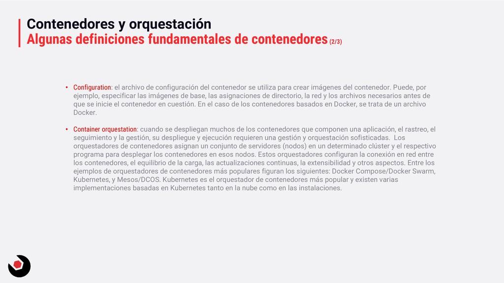 Contenedores y orquestación Algunas definicione...