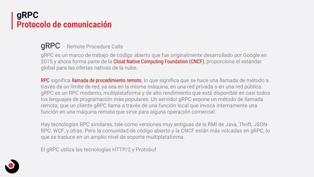 gRPC Protocolo de comunicación gRPC es un marco...
