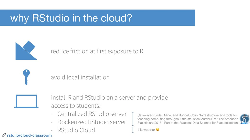 why RStudio in the cloud? reduce friction at fi...