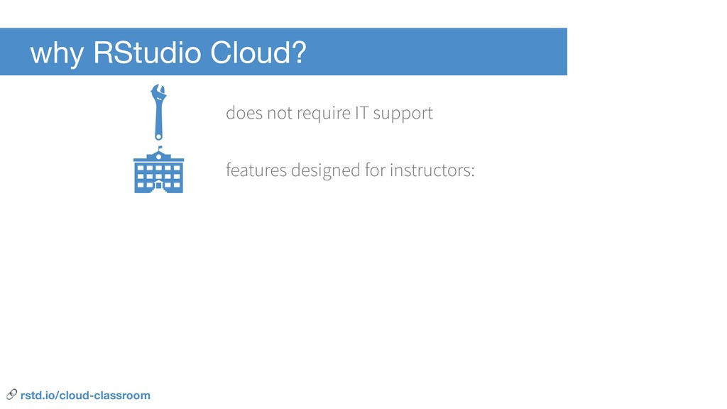 why RStudio Cloud? does not require IT support ...