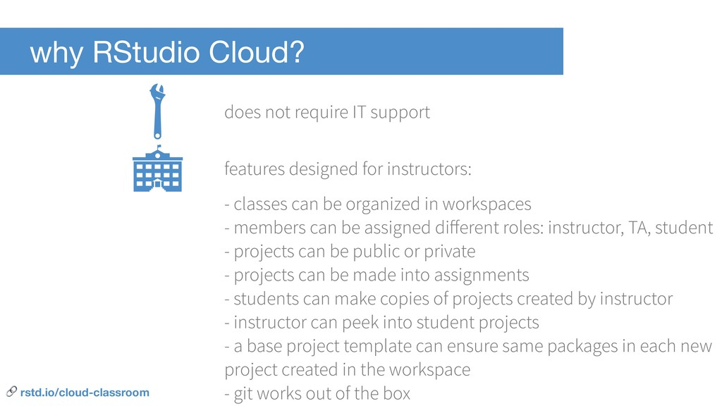why RStudio Cloud? - classes can be organized i...