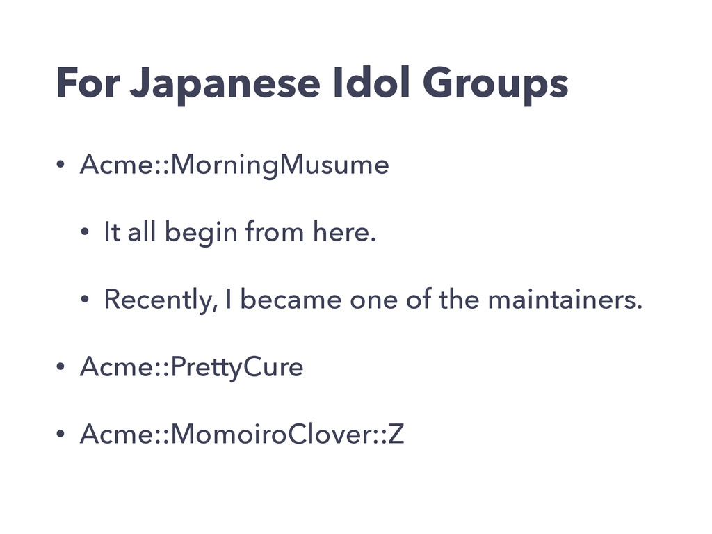 For Japanese Idol Groups • Acme::MorningMusume ...