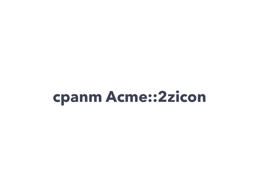 cpanm Acme::2zicon