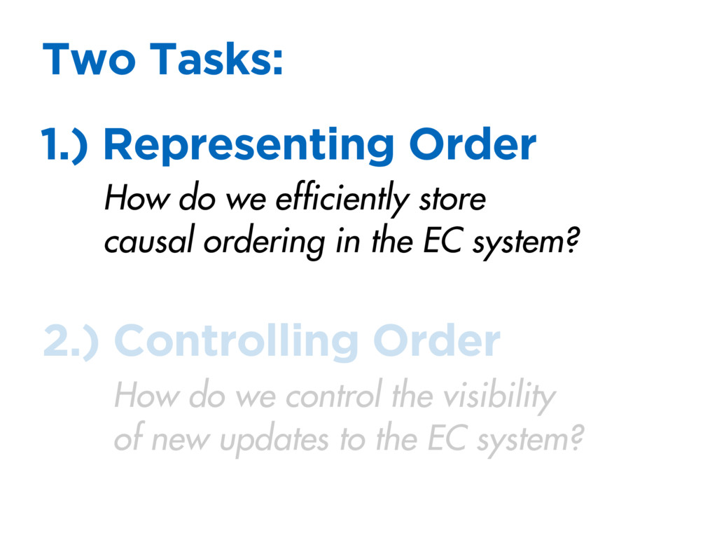 Two Tasks: 1.) Representing Order How do we eff...