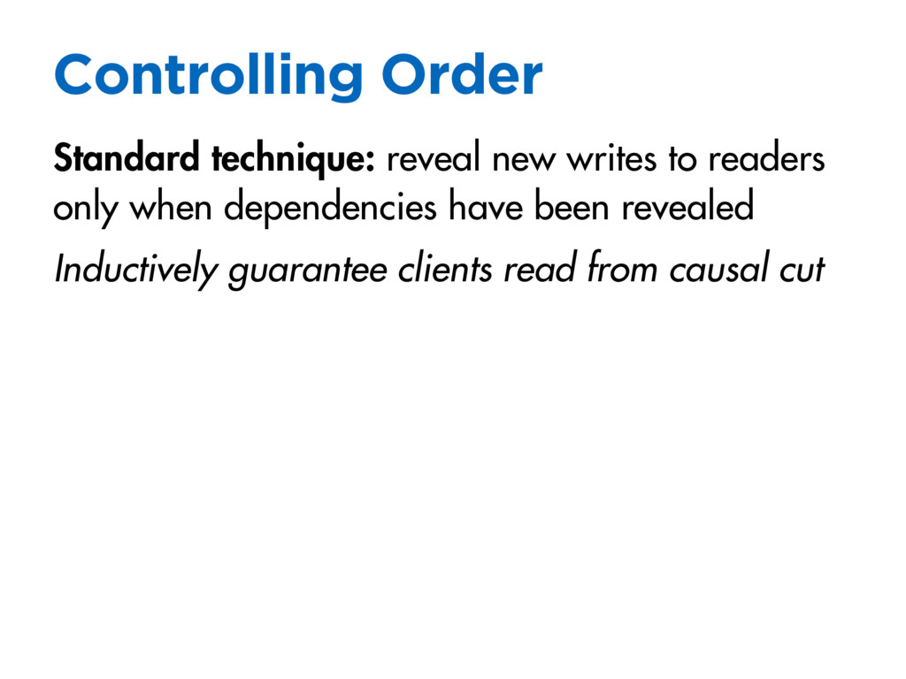 Controlling Order Standard technique: reveal ne...
