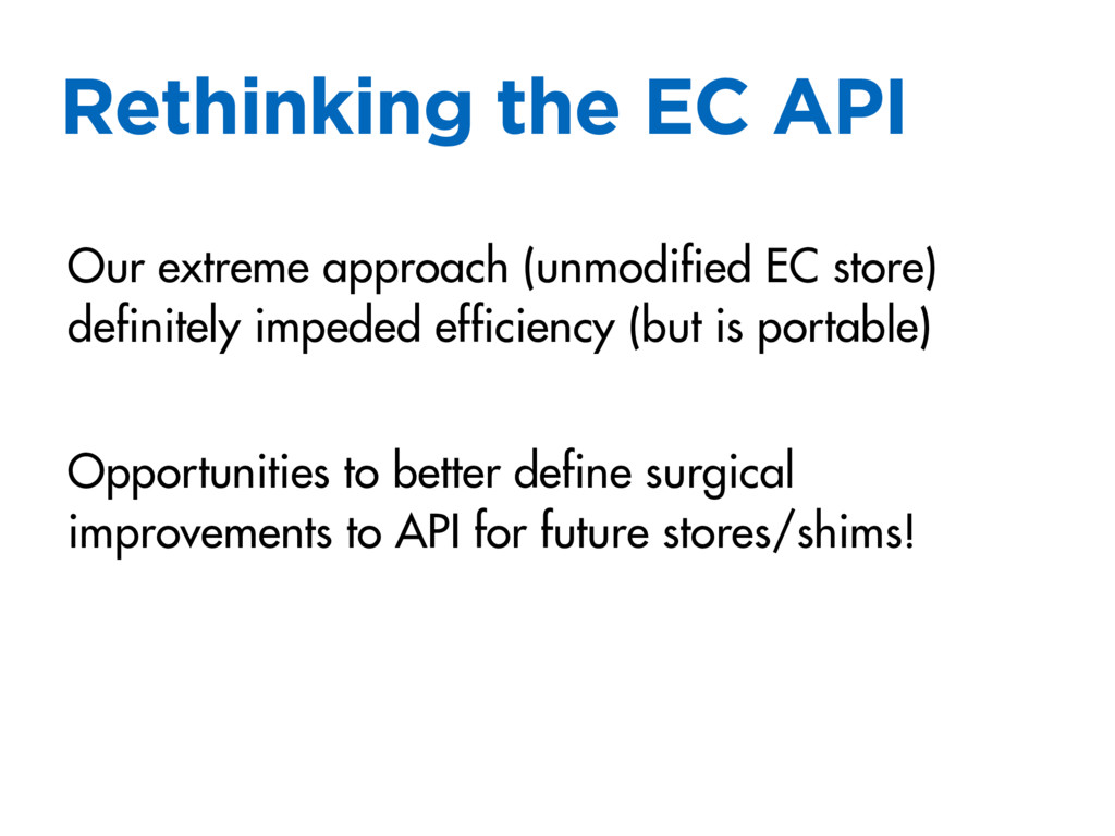 Rethinking the EC API Our extreme approach (unm...