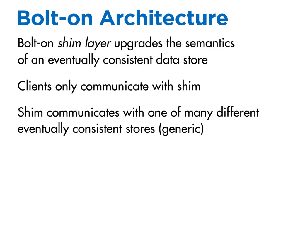 Bolt-on Architecture Bolt-on shim layer upgrade...