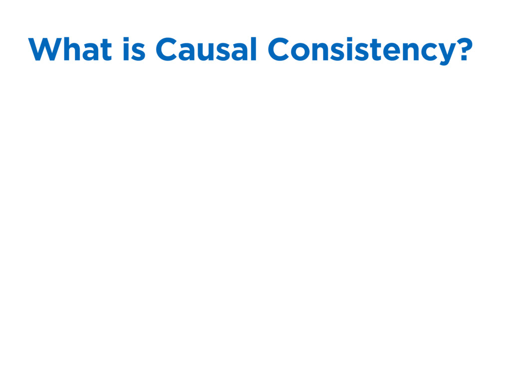 What is Causal Consistency?