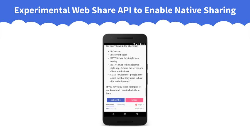 Experimental Web Share API to Enable Native Sha...