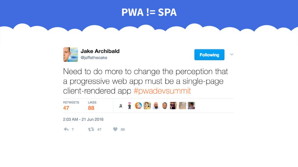 PWA != SPA